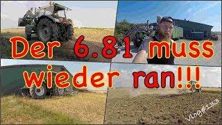 FarmVLOG#133 - Der Deutz 6.81 muss wieder ran!!!