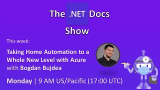 The .NET Docs Show - Taking home automation to a whole new level with Azure