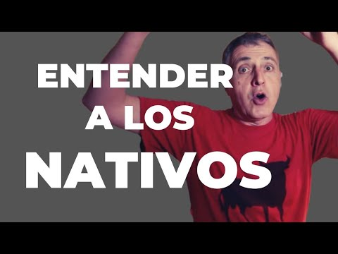 Cómo entender a los nativos en español / How to understand native Spanish speakers