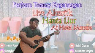 Hanta Liur - Tommy Kaganangan • Perform Di Hotel Mercure Banjarmasin • Live Accoustic Gitar