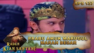Download Prabu Amuk Marugul Marah Besar – Raden Kian Santang Eps 137 Part 2