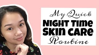 MY QUICK NIGHT TIME SKIN CARE ROUTINE By Cha Fandida