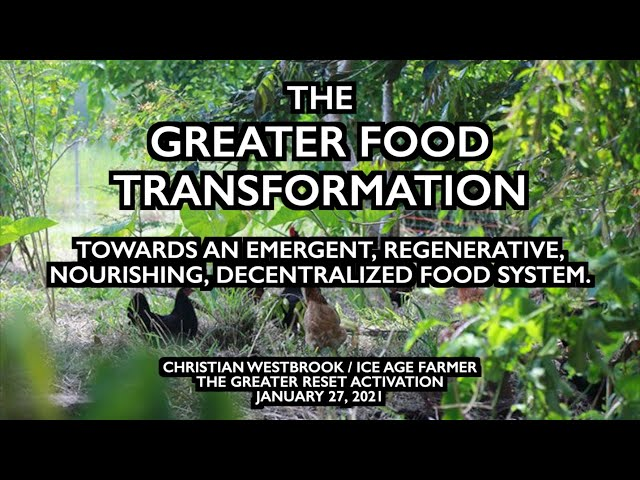 The GREATER Food Transformation - Christian Westbrook at The GREATER Reset Activation - Jan 2021