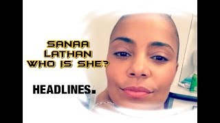 SANAA LATHAN WHO IS SHE? MANY AFFAIRS, SECRETS EXPOSED!!