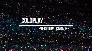 Coldplay - Everglow (Karaoke)