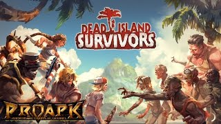 Dead Island Survivors Gameplay Android IOS