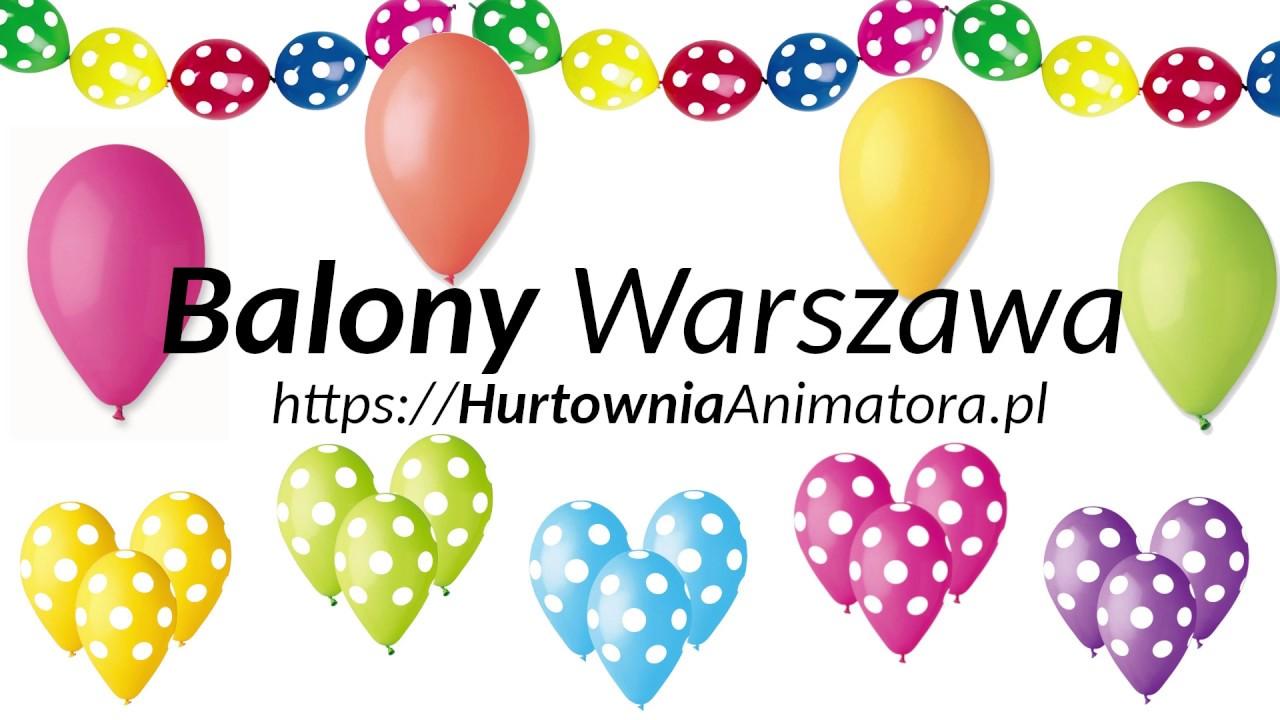 Balony Warszawa Hurtownia Animatora Balony Urodzinowe Warszawa
