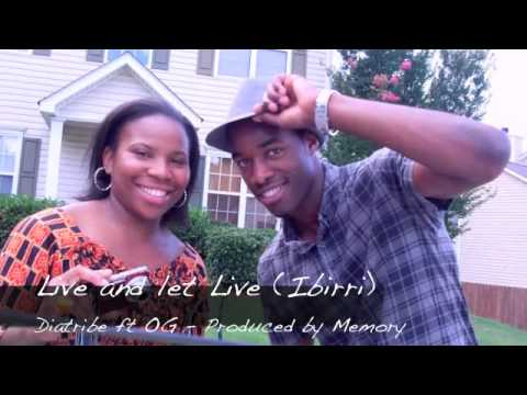 Live and let live (Ibirri) - Diatribe ft OG, Produced by Memory