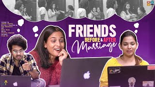 Friends Before & After Marriage || Mahathalli || Tamada Media