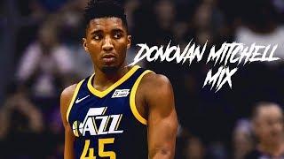 Donovan Mitchell Mix 2018 - Im Upset ᴴᴰ