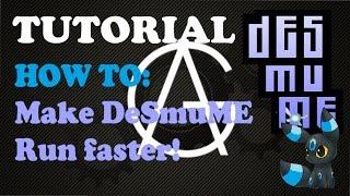 Tutorial: HOW TO Make DeSmuME 0.9.11 Run Faster Windows 10