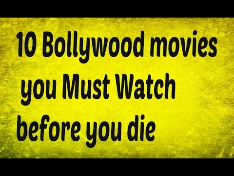 10 Bollywood movies you Must Watch before...