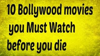 10 Bollywood movies you Must Watch before you die