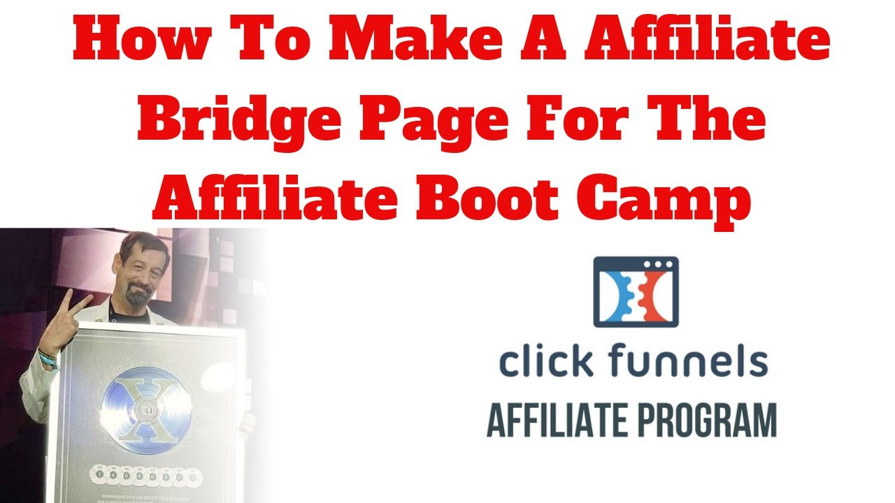 How To Make A NEW ClickFunnels Affiliate Boot Camp Bridge Page