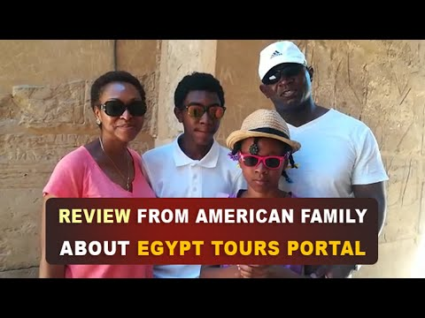 A New Review Of An American Family About Their Magical Journey With Egypt Tours Portal Youtube