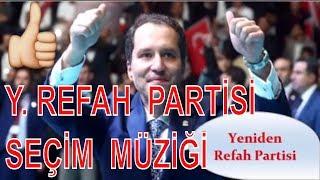 Yeni Refah Partisi Seçim Müziği  (Fatih' in Evladının Evladı Fatih Olur)