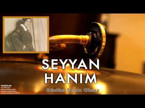 Seyyan Hanım - Gönlüm Sensiz Olmaz [ Tangolar © 1996 Kalan Müzik ]