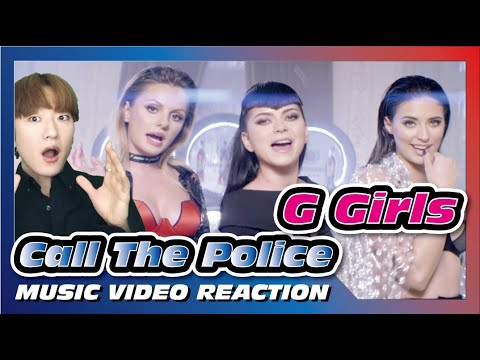 G Girls - Call The Police | Official Music Video [Reaction]