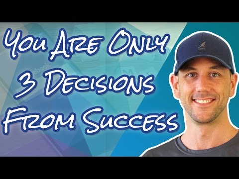 The 3 Required Decisions Every Successful Online Entrepreneur MUST Make!