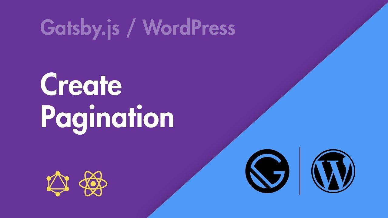Gatsby js + WordPress - Part 04 - Pagination
