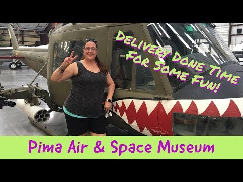 DELIVERY DONE TIME FOR SOME FUN | Pima Air & Space Museum