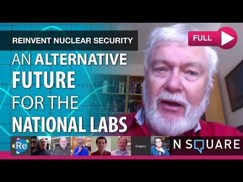 An Alternative Future for the National Labs (Roundtable) | Reinvent Nuclear Security