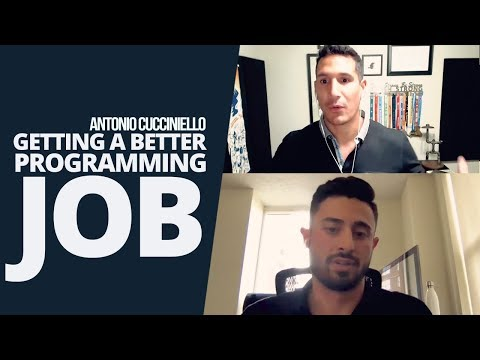 Antonio Cucciniello On Getting A BETTER Programming Job