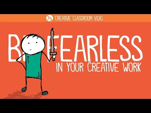 Be Fearless in Your Creative Work