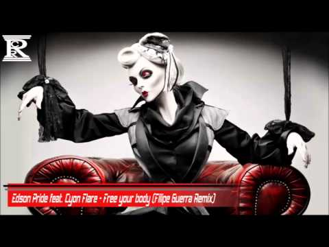 Edson Pride feat. Cyon Flare - Free your body (Filipe Guerra Remix)