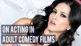Download Sunny Leone on acting in adult comedy films MP3 song and Music Video