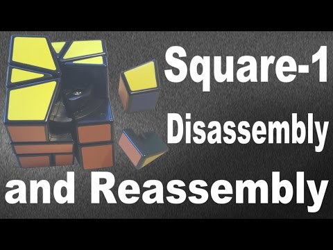Square-1 Disassembly and Assembly Tutorial