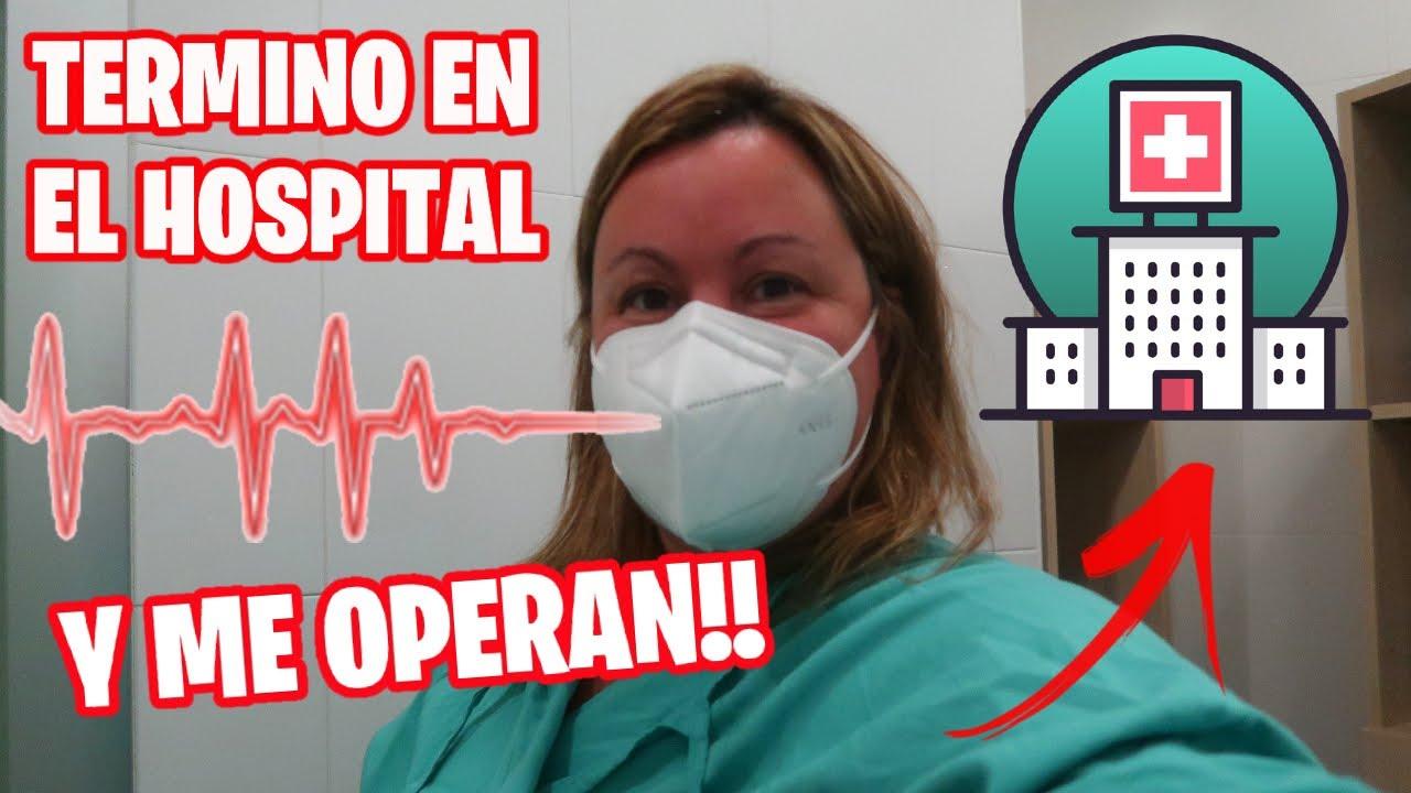 TERMINAMOS EN EL HOSPITAL Y ME OPERAN!! *Hoy empieza mi nueva vida