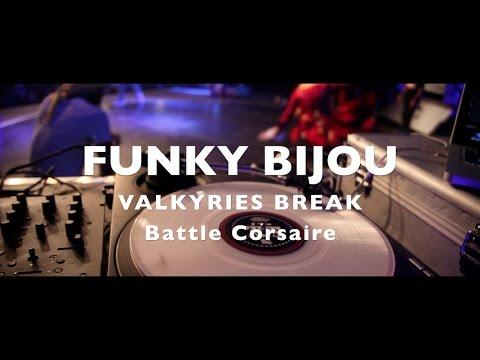 FUNKY BIJOU - Valkyrie Break - Battle Corsaire - 2016 - Stereophonk