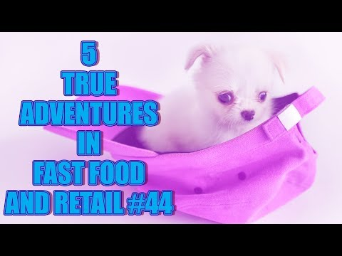 5 TRUE ADVENTURES IN FAST FOOD AND RETAIL #44