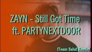ZAYN - Still Got Time (Team Salut Remix) ft. PARTYNEXTDOOR
