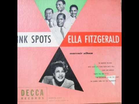 Ink Spots & Ella Fitzgerald - Into Each Life Some Rain Must Fall 1944