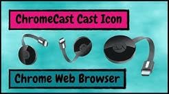 How to Add the ChromeCast Cast Button to the Chrome Web Browser Toolbar
