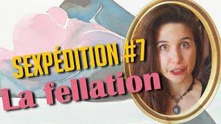Sexpédition 7 - La fellation