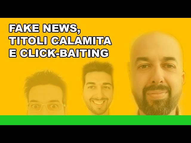 Fake news, titoli calamita e click-baiting