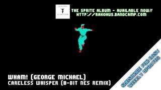 Careless Whisper (8-Bit NES Remix)