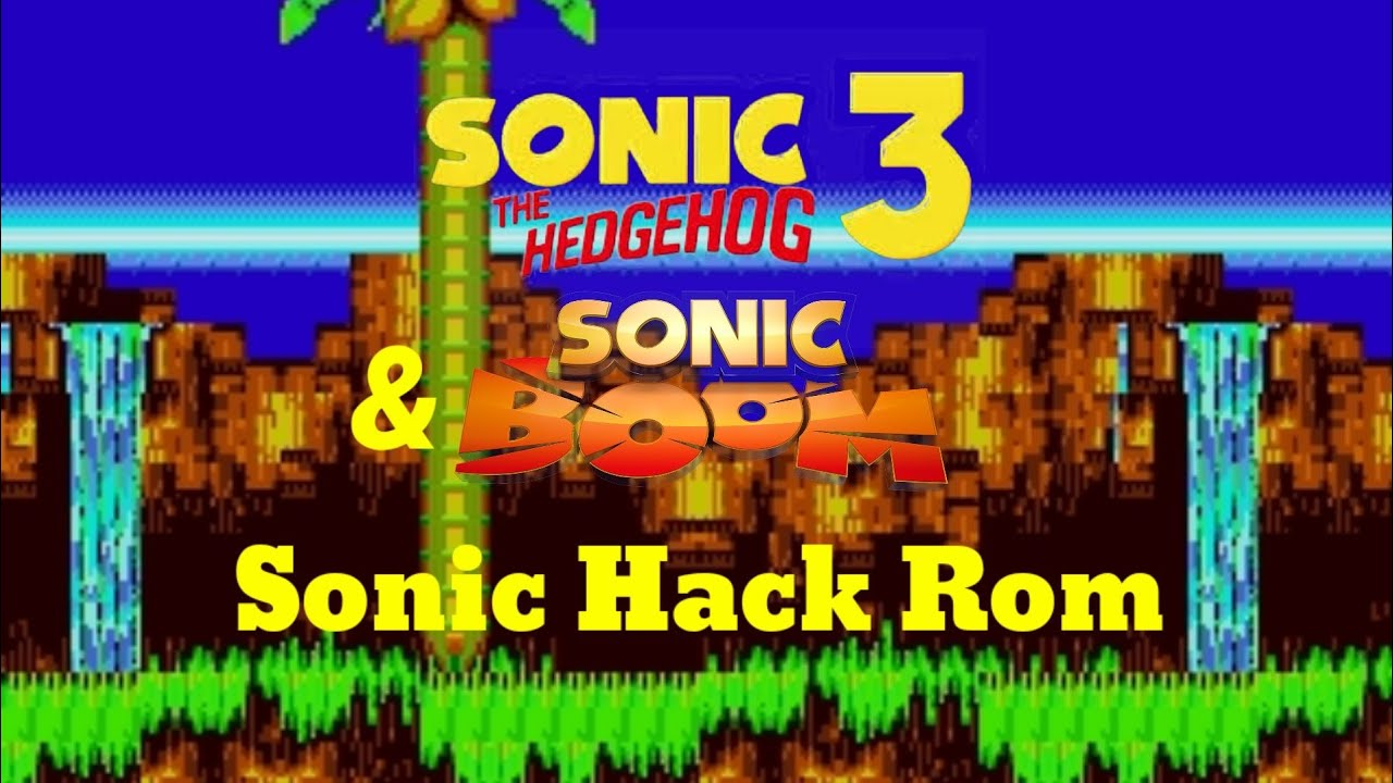 Sonic 3 & Knuckles/Boom Sonic (Sonic Hack Roms 2020) - YouTube