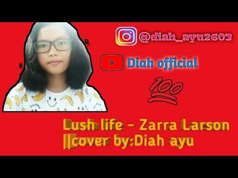 Lush life - Zara larsson    Cover by : Diah Ayu