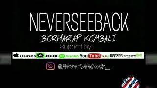 Download lagu Neverseeback Berharap Kembali MP3
