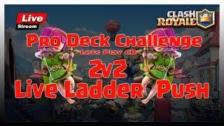 🔴 Live    Pro Deck Challenge   Live Attacks   2v2   Clash Royale