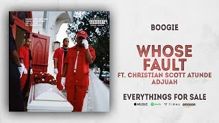 Boogie - Whose Fault Ft. Christian Scott & aTunde Adjuah (Everythings For Sale)