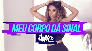 Pedro Paulo e Alex - Meu Corpo Dá Sinal - Coreografia | Choreography - FitDance 4k