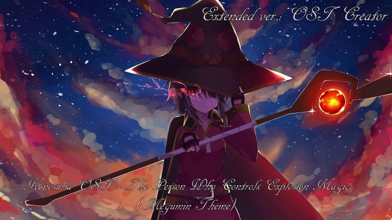 Konosuba Ost Extended The Person Who Controls Explosion Magic Megumin Theme Youtube