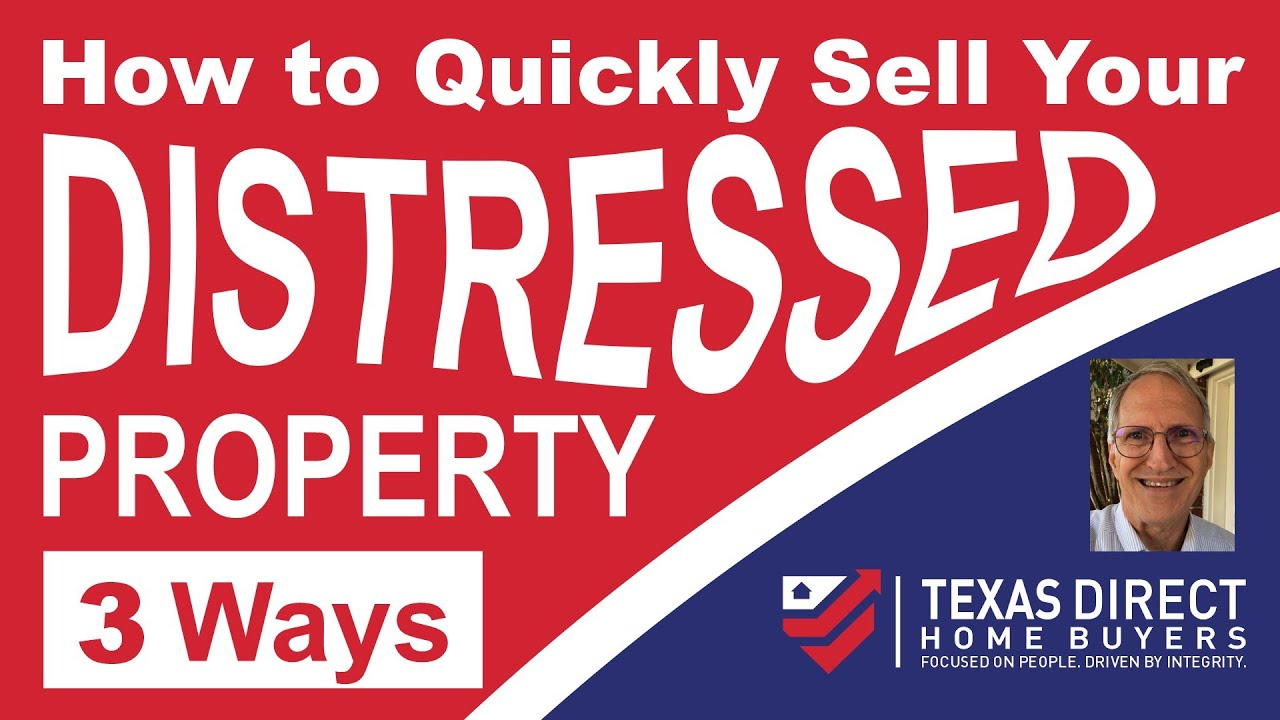 Texas Direct Home Buyers Blog How to Quickly Sell Your Distressed Property