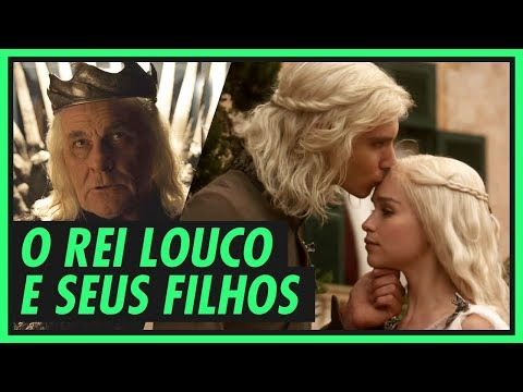 Família TARGARYEN (3/4): O Rei Louco! | GAME OF THRONES