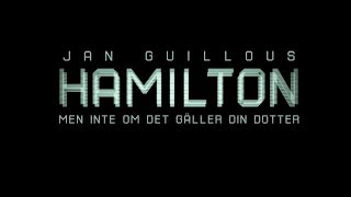 Jan Guillou's Hamilton 2 - Men Inte Om Det Gäller Din dotter - Official Trailer